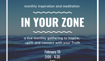 Come Meet Your Tribe! Monthly Inspiration & Meditation Gathering
